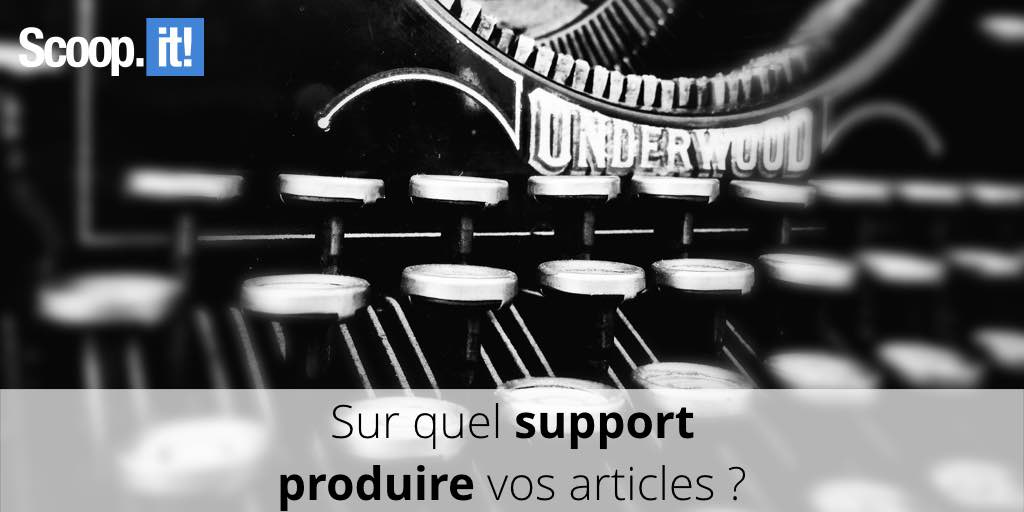 quel support produite articles de blog ?