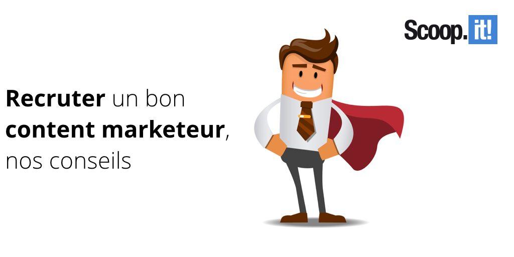 Recruter un bon content marketeur