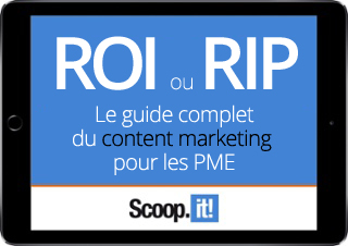 ROI or RIP, le guide complet du content marketing pour les PME