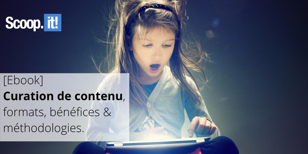 Qu'est-ce que la curation de contenu ? Ce n'est pas du partage social - ebook - Blog Scoop.it France