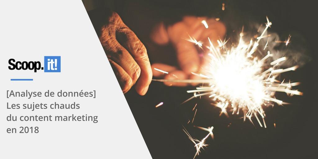 Les sujets chauds du content marketing en 2018