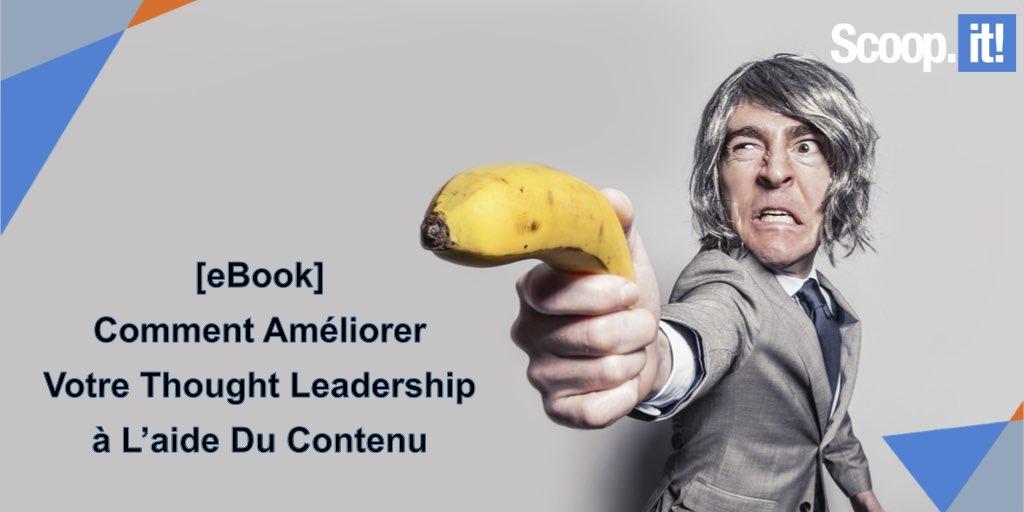 Comment Améliorer Votre Thought Leadership à L'aide Du Contenu
