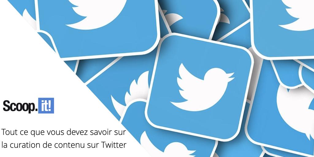 Tout ce que vous devez savoir sur la curation de contenu sur Twitter
