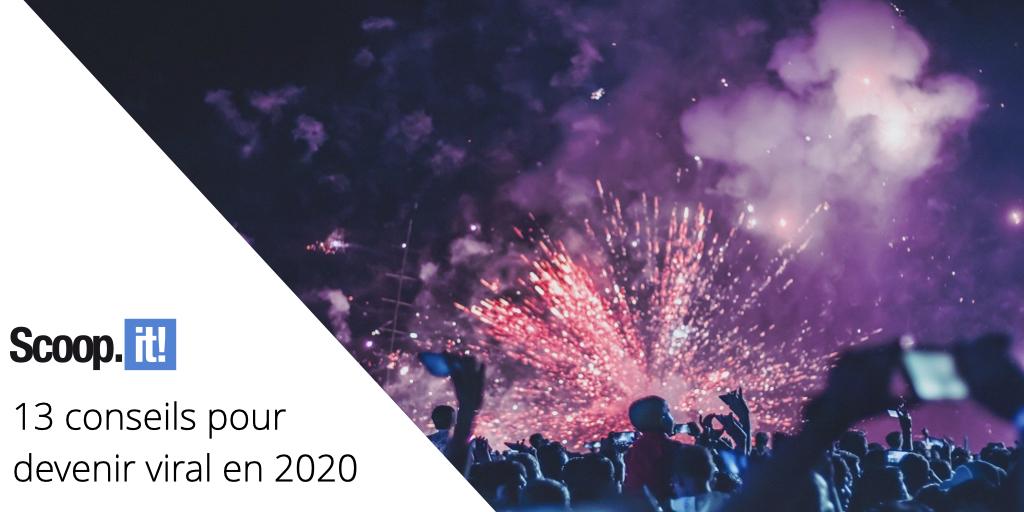 13 conseils pour devenir viral en 2020