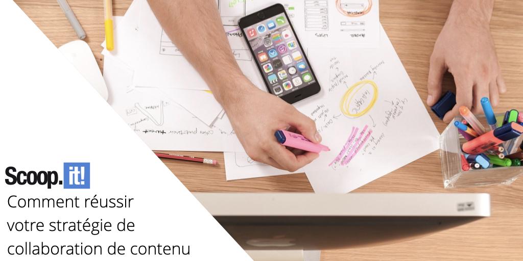 Comment réussir votre stratégie de collaboration de contenu