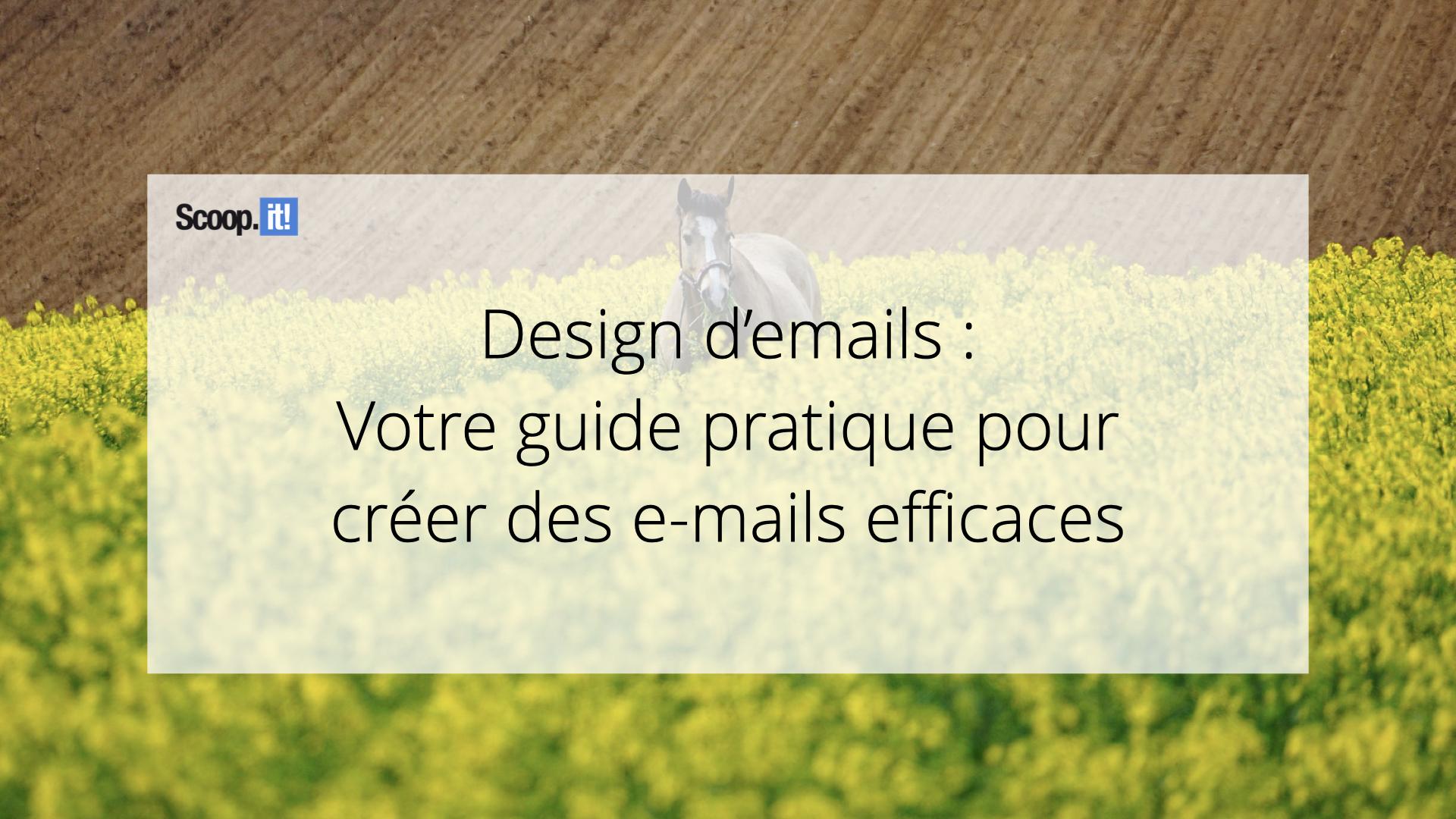 Design d'e-mails : votre guide pratique pour créer des e-mails efficaces