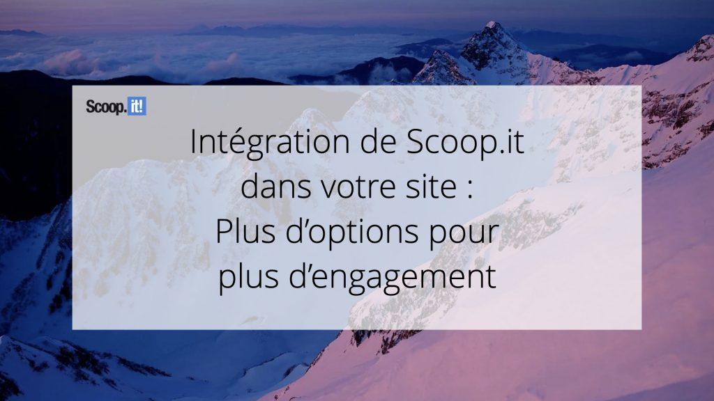 Intégration de Scoop.it dans votre site : plus d'options pour plus d'engagement