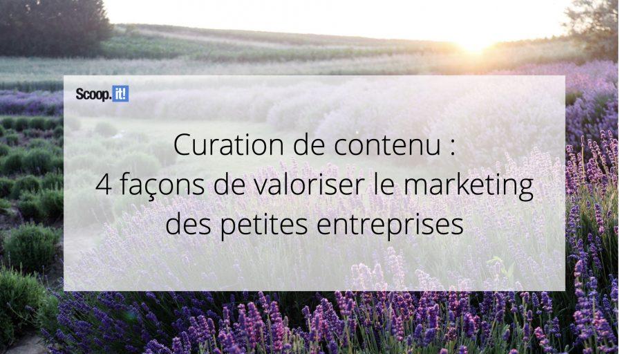Curation de contenu : 4 façons de valoriser le marketing des petites entreprises